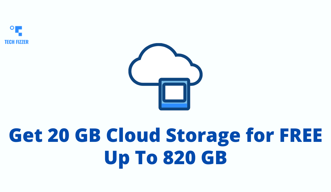 Get Up To 820 GB of Cloud Storage for Free