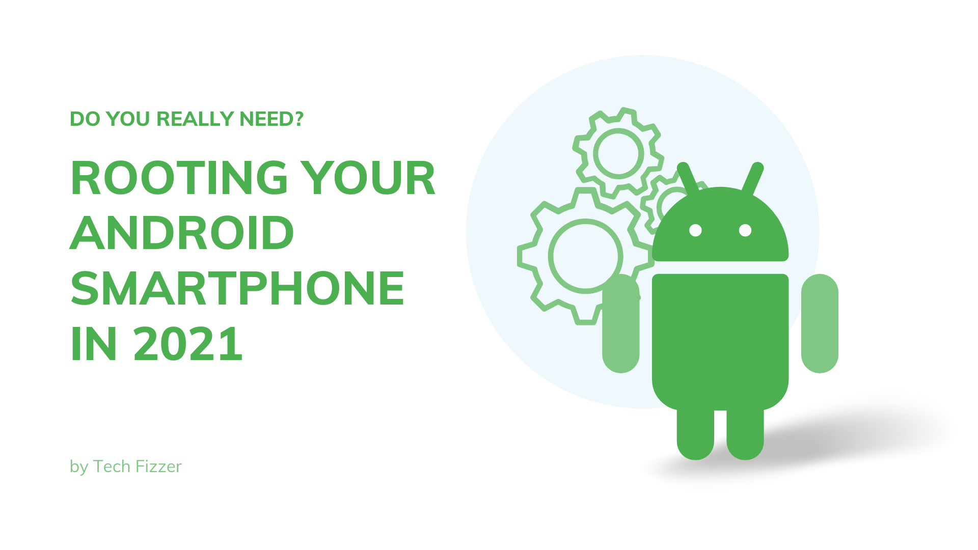 rooting Your Android Smartphone In 2021